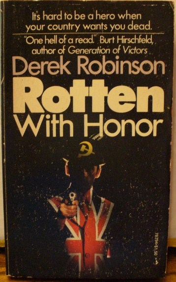 Rotten With Honor. Derek Robinson.