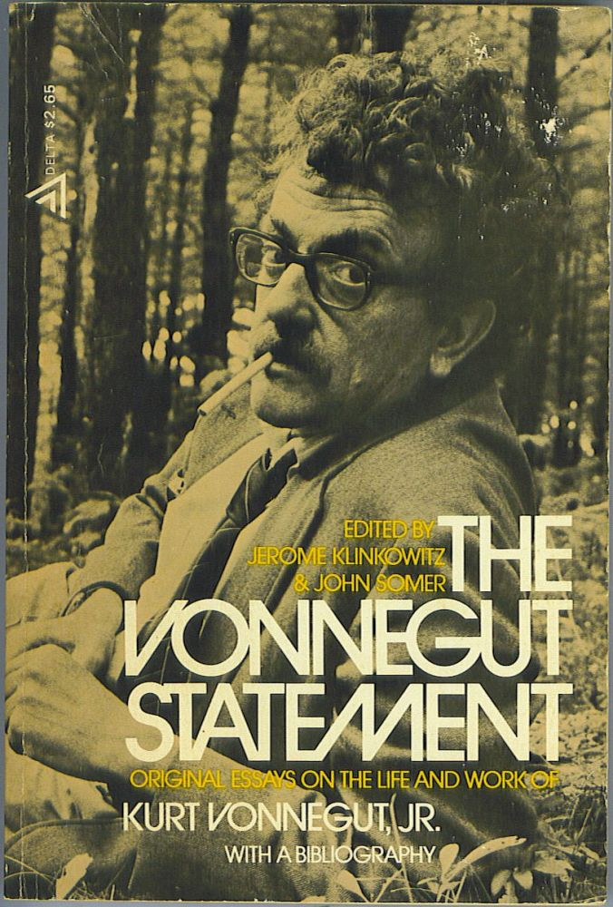 The Vonnegut Statement: Original Essays on the Life and Work of Kurt Vonnegut, Jr. Jerome Klinkowitz, John Somer.