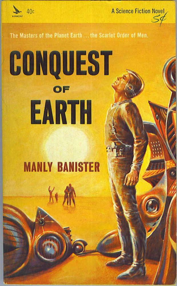 Conquest of Earth. Manly Banister.
