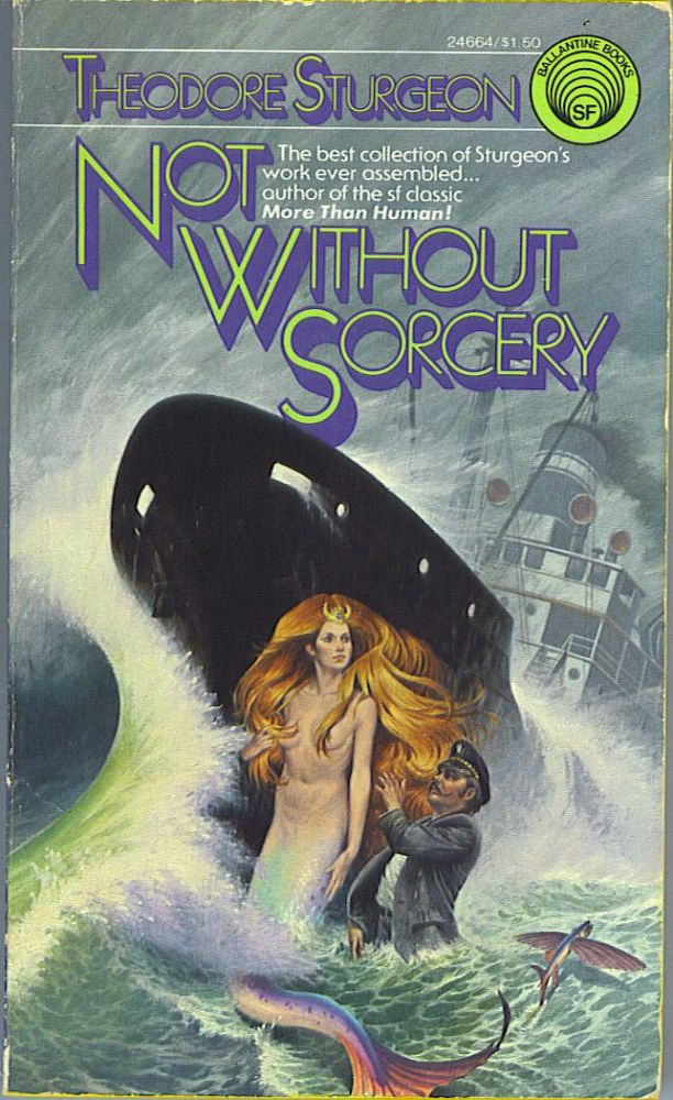 Not Without Sorcery. Theodore Sturgeon.