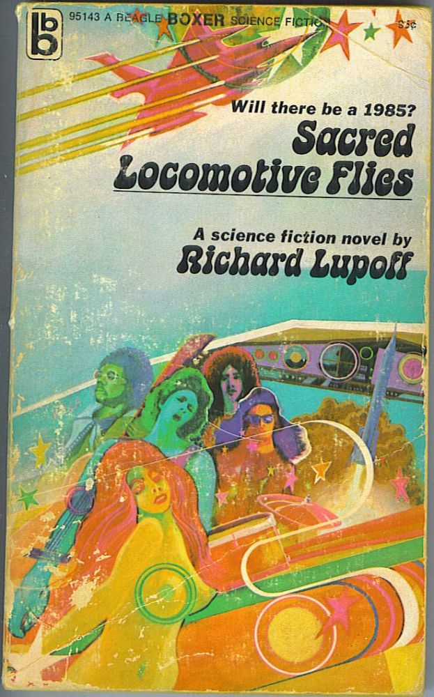 Sacred Locomotive Flies. Richard Lupoff.