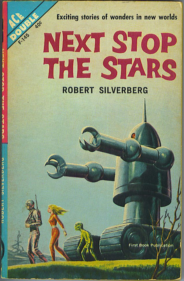 Next Stop the Stars / The Seed of Earth. Robert Silverberg.
