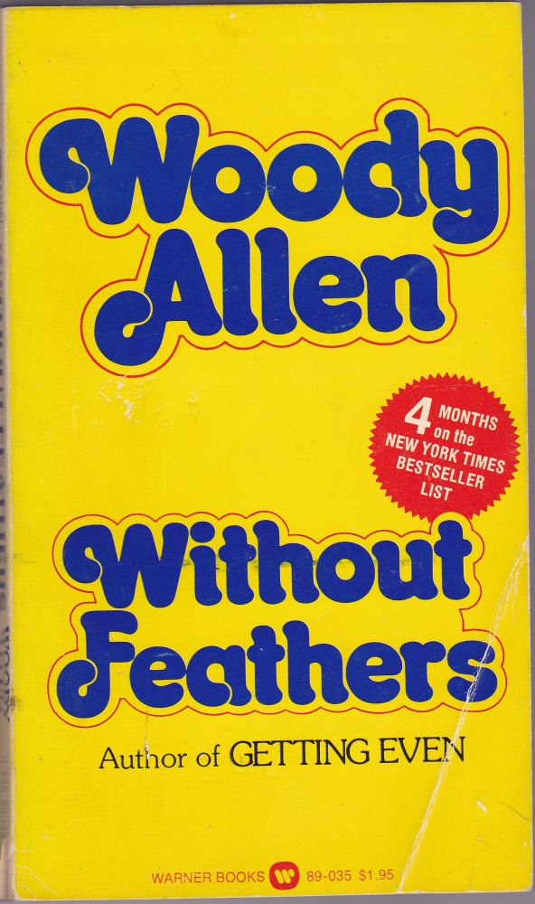 Without Feathers. Woody Allen.
