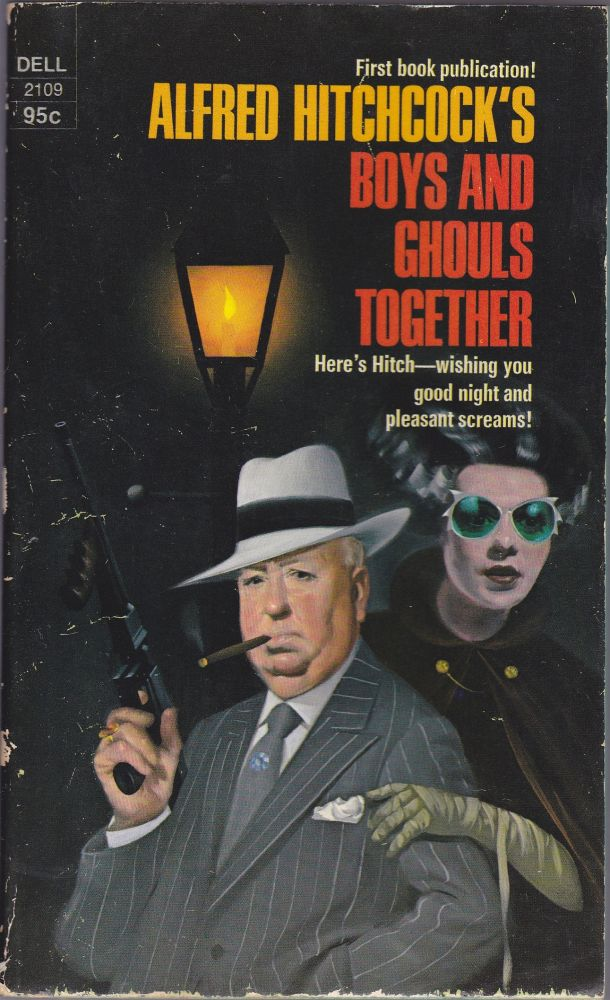 Alfred Hitchcock's Boys and Ghouls Together. Alfred Hitchcock.