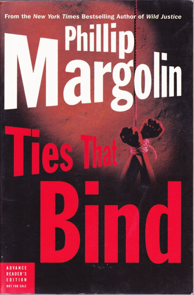 Ties That Bind. Phillip Margolin.