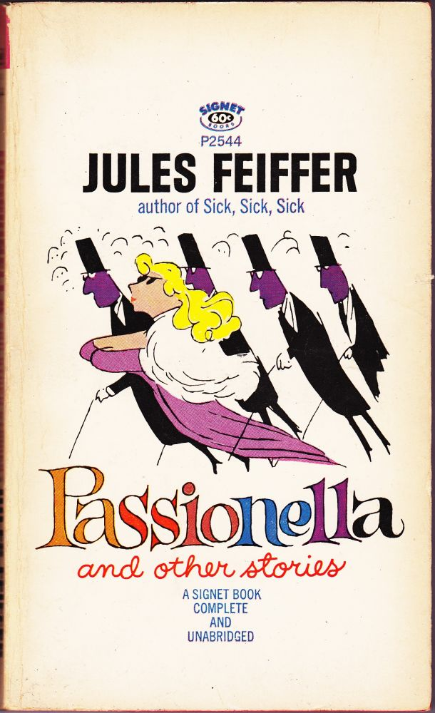 Passionella and Other Stories. Jules Feiffer.