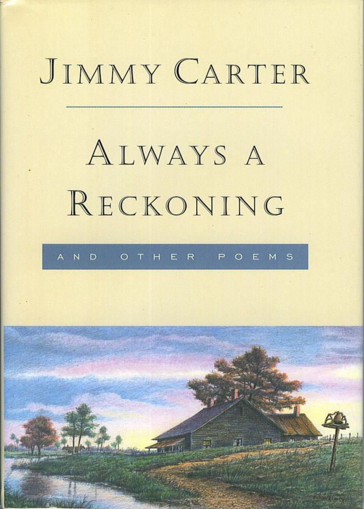Always a Reckoning and Other Poems. Jimmy Carter.