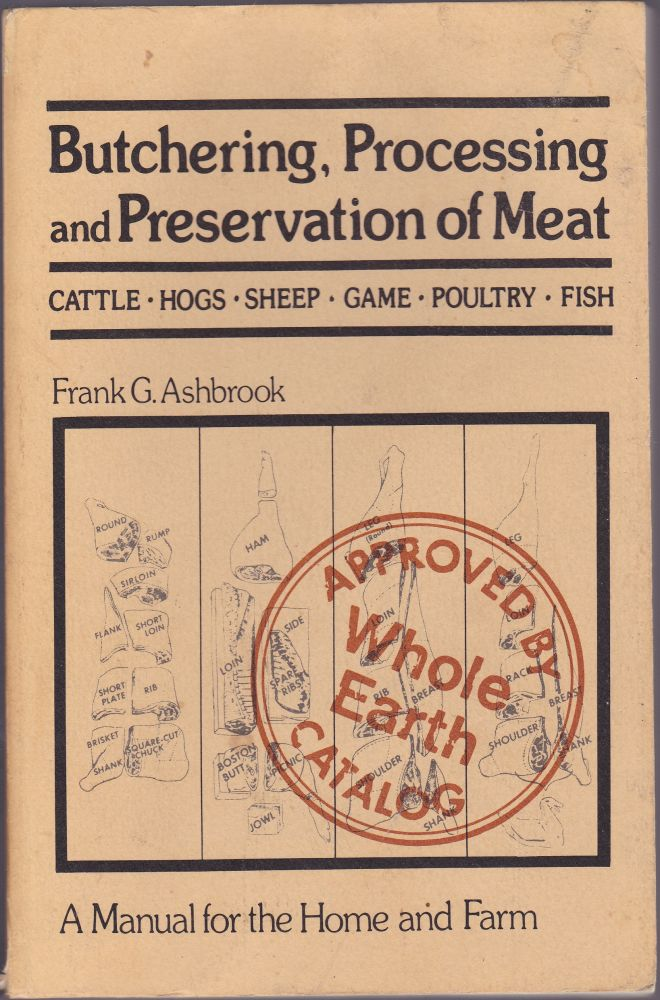 Butchering, Processing and Preservation of Meat. Frank G. Ashbrook.