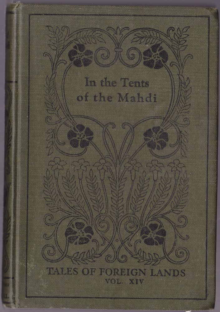 Tales of Foreign Lands Vol. XIV(14): In the Tents of the Mahdi, a Narrative of the Sudan. Karl Kalin.