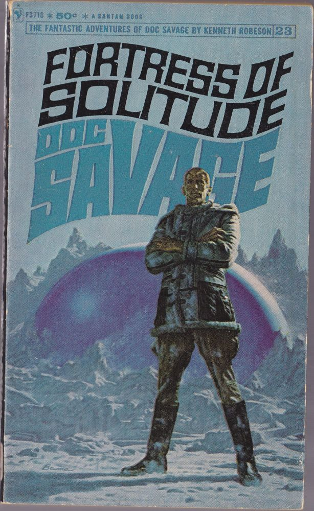 Fortress of Solitude, a Doc Savage Adventure (Doc Savage #23). Kenneth Robeson.