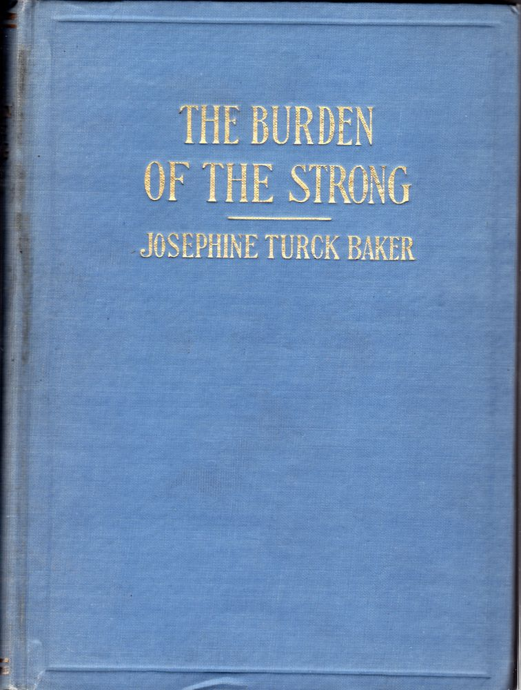 The Burden of the Strong. Josephine Turck Baker.