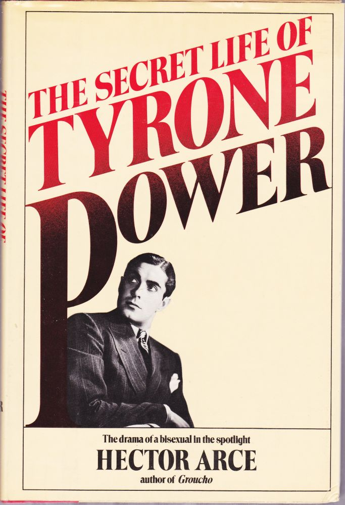 The Secret Life of Tyrone Power. Hector Arce.