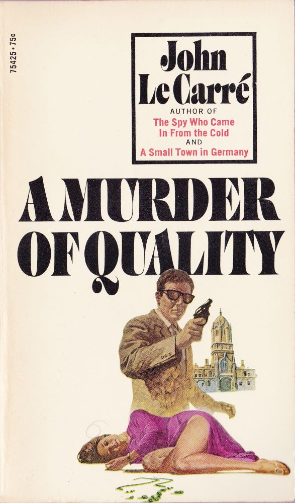 A Murder of Quality. John Le Carre.
