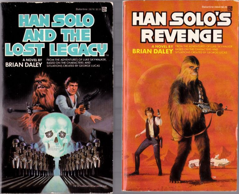 Han Solo at Stars' End, Han Solo's Revenge, Han Solo and the Lost Legacy (3 books). Brian Daley.
