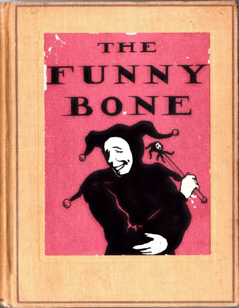 The Funny Bone: Short Stories and Amusing Anecdotes for a Dull Hour. Henry Martyn Kieffer.