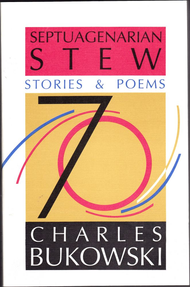 Septuagenarian Stew Stories and Poems. Charles Bukowski.