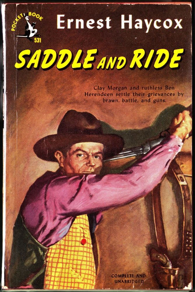 Saddle and Ride. Ernest Haycox.