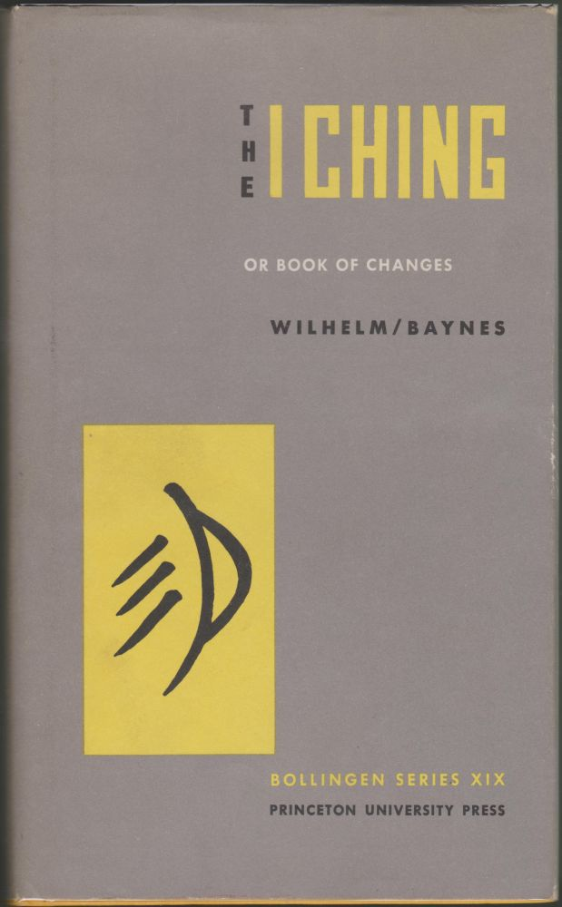 The I Ching or, Book of Changes. Corey F. Baynes, Richard Wilhelm.