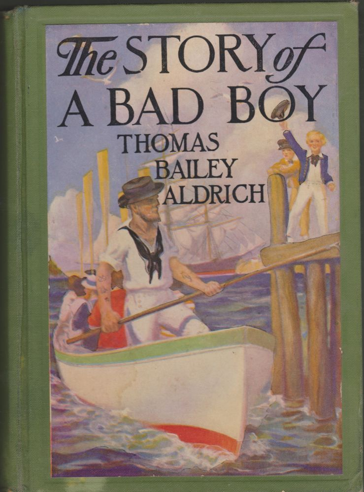 The Story of a Bad Boy. Thomas Bailey Aldrich.