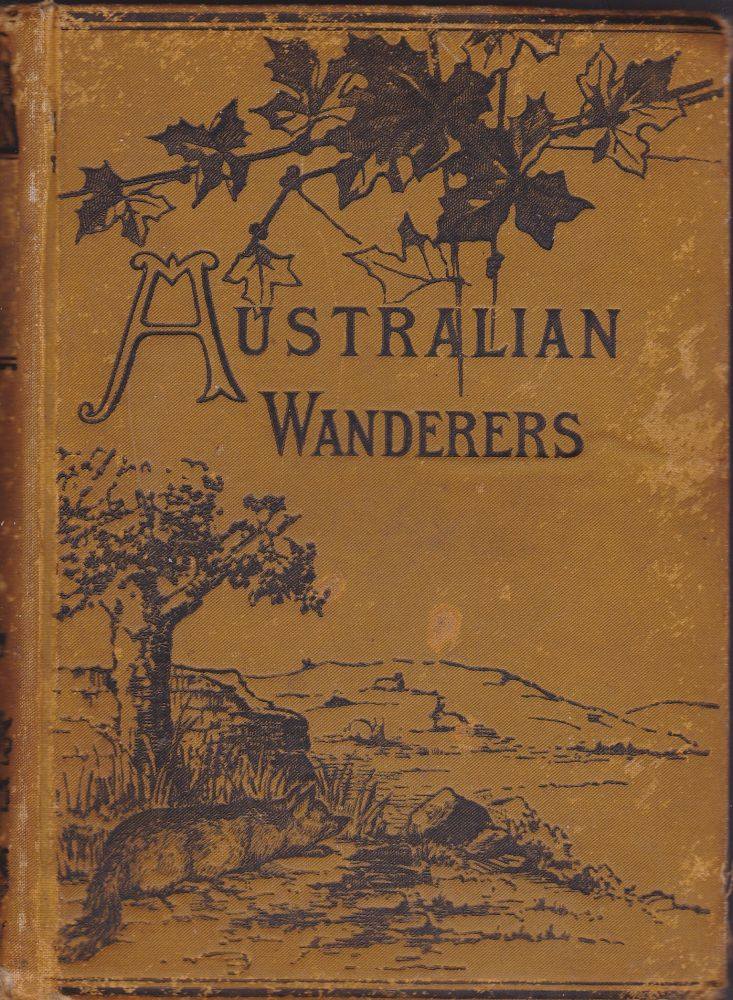The Australian Wanderers or the Adventures of Captain Spencer, His Horse and Dog. Mrs. R. Lee, Sarah Bowdich Lee.