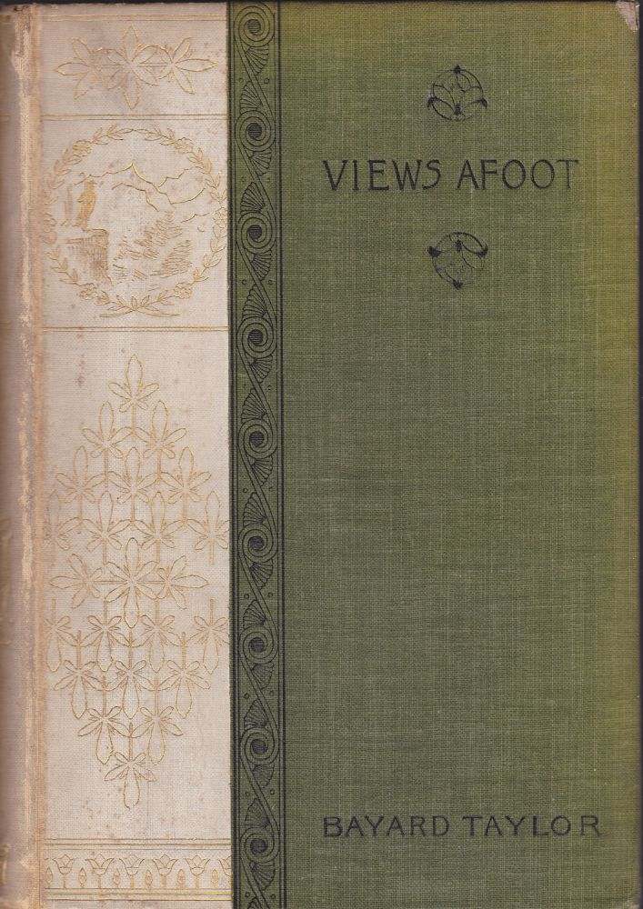 Views A-Foot or Europe seen with Knapsack and Staff. J. Bayard Taylor.