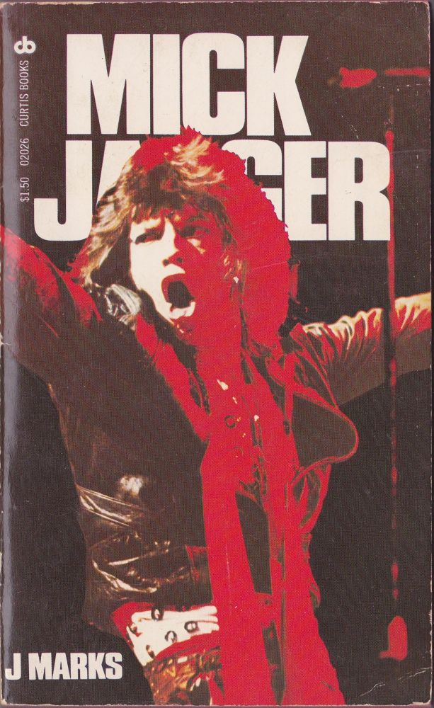 Mick Jagger: the Singer Not the Song. J. Marks.