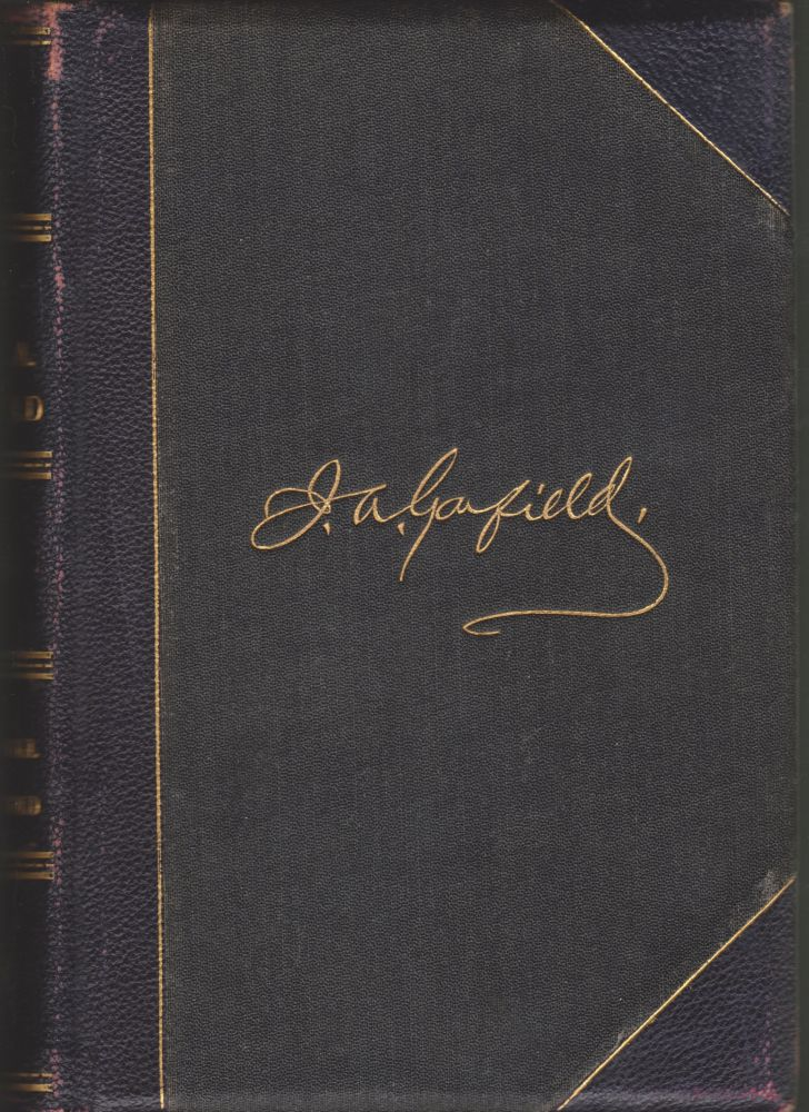 The Life, Speeches, and Public Services of James A. Garfield. Russell H. Conwell.