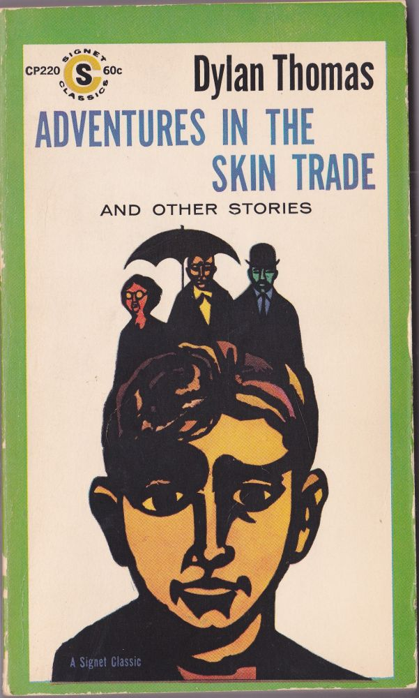 Adventures in the Skin Trade and Other Stories. Dylan Thomas.