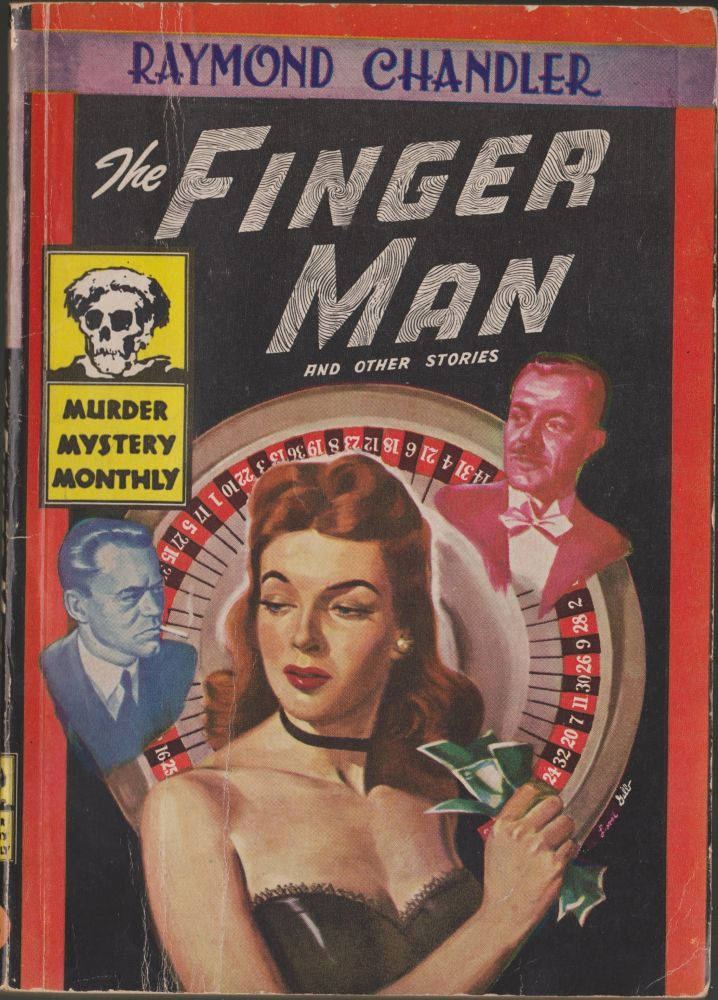 The Finger Man and Other Stories. Raymond Chandler.