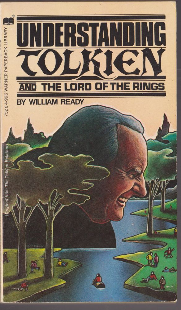 Understanding Tolkien and the Lord of the Rings. William Ready.