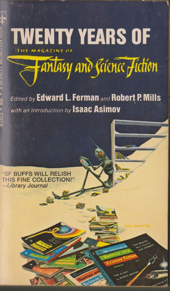 Twenty Years of the Magazine of Fantasy and Science Fiction. Edward L. Ferman, Robert P. Mills.