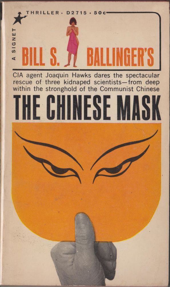 The Chinese Mask. Bill S. Ballinger.