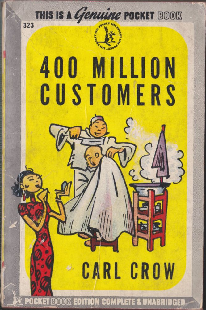 Four Hundred Million Customers. Carl Crow.