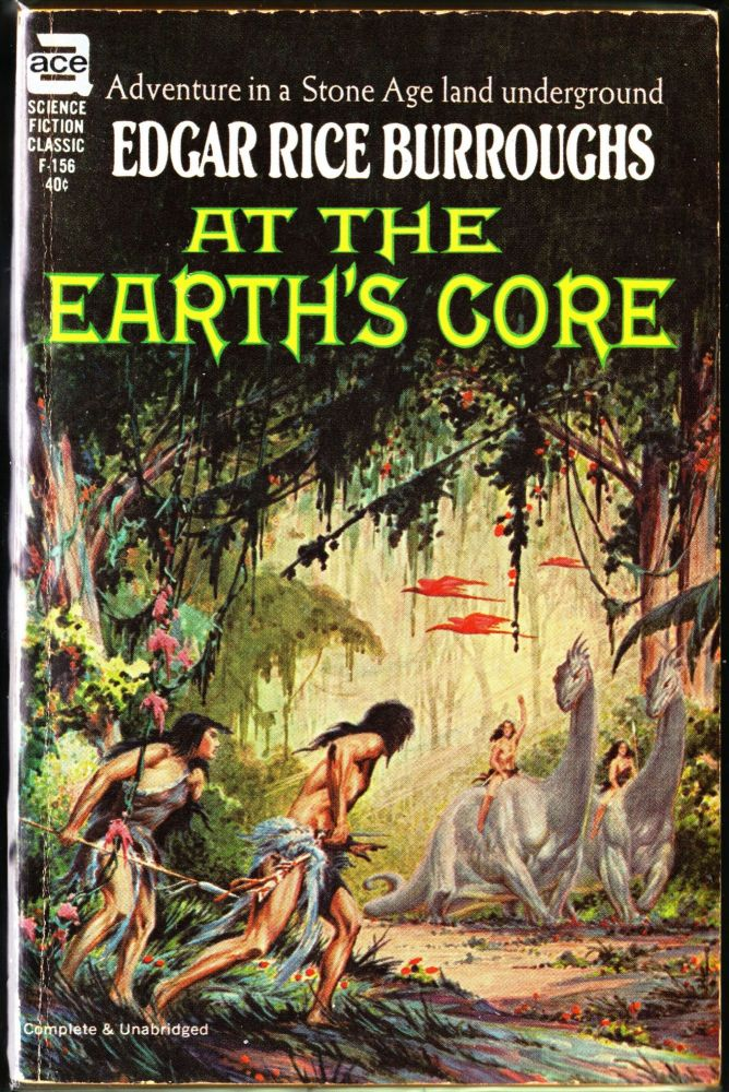 At the Earth's Core (Pellucidar 1). Edgar Rice Burroughs.