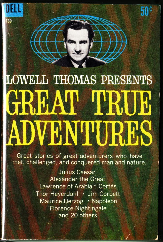Great True Adventures. Lowell Thomas.