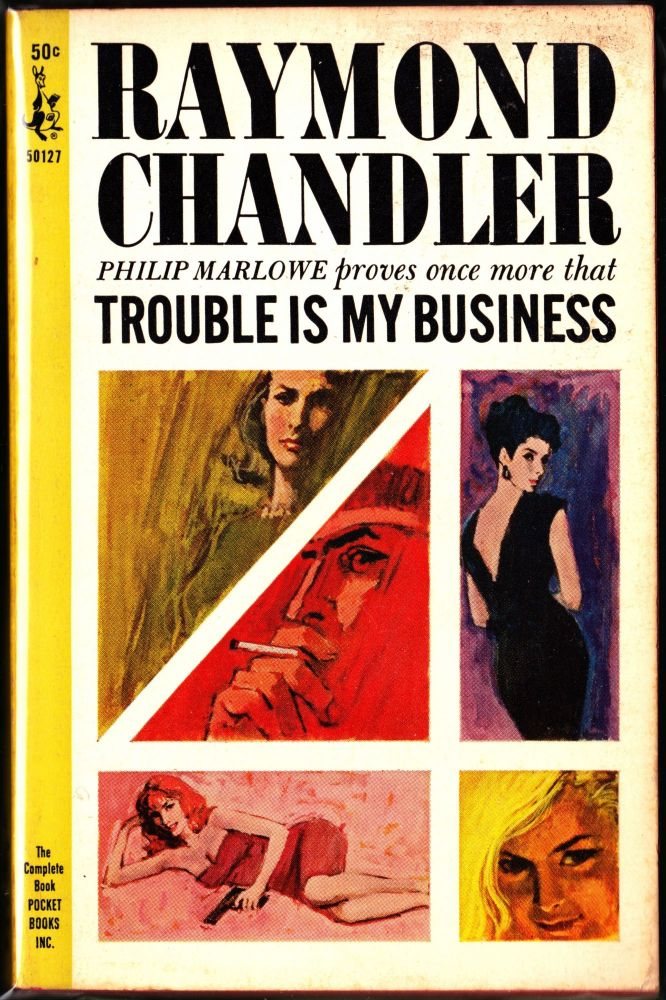 Trouble Is My Business. Raymond Chandler.