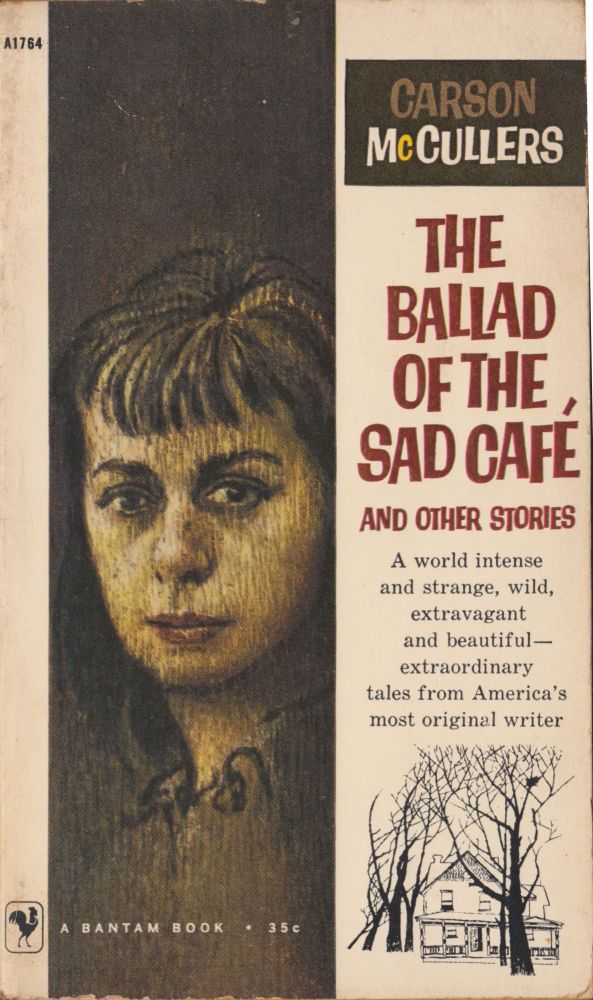 The Ballad of the Sad Cafe and Other Stories. Carson McCullers.