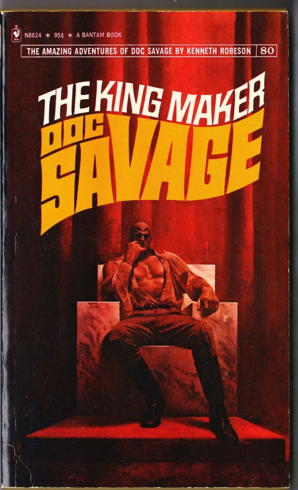 The King Maker, a Doc Savage Adventure (Doc Savage #80). Kenneth Robeson.