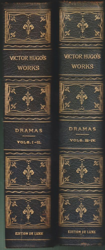 Dramas (Four Volumes In Two). Victor Hugo.