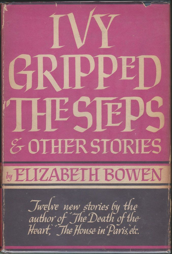 Ivy Gripped The Steps And Other Stories. Elizabeth Bowen.