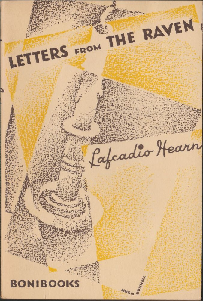 Letters From The Raven; Being The Correspondence Of Lafcadio Hearn And Henry Watkin. Lafcadio Hearn.