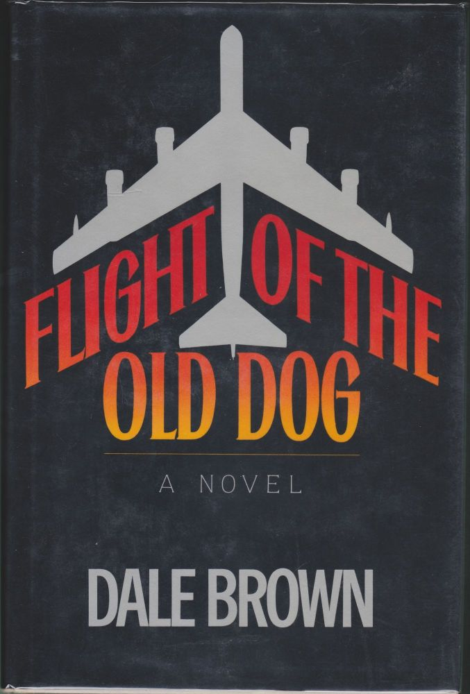 Flight Of The Old Dog. Dale Brown.
