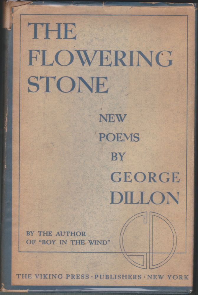 The Flowering Stone. George Dillon.