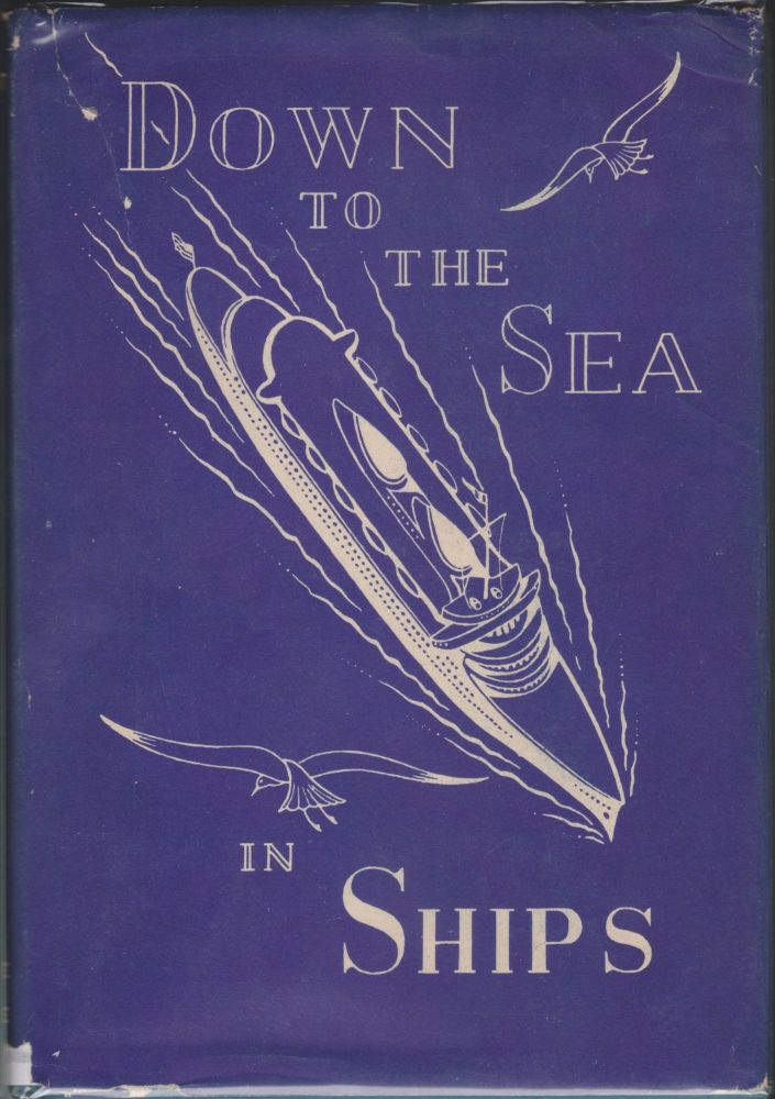Down To The Sea In Ships; The Story of the U. S. Merchant Marine. Wallace West.