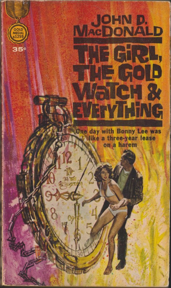 The Girl, The Gold Watch & Everything. John D. MacDonald.