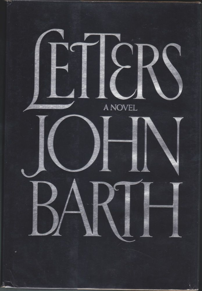 Letters, A Novel. John Barth.