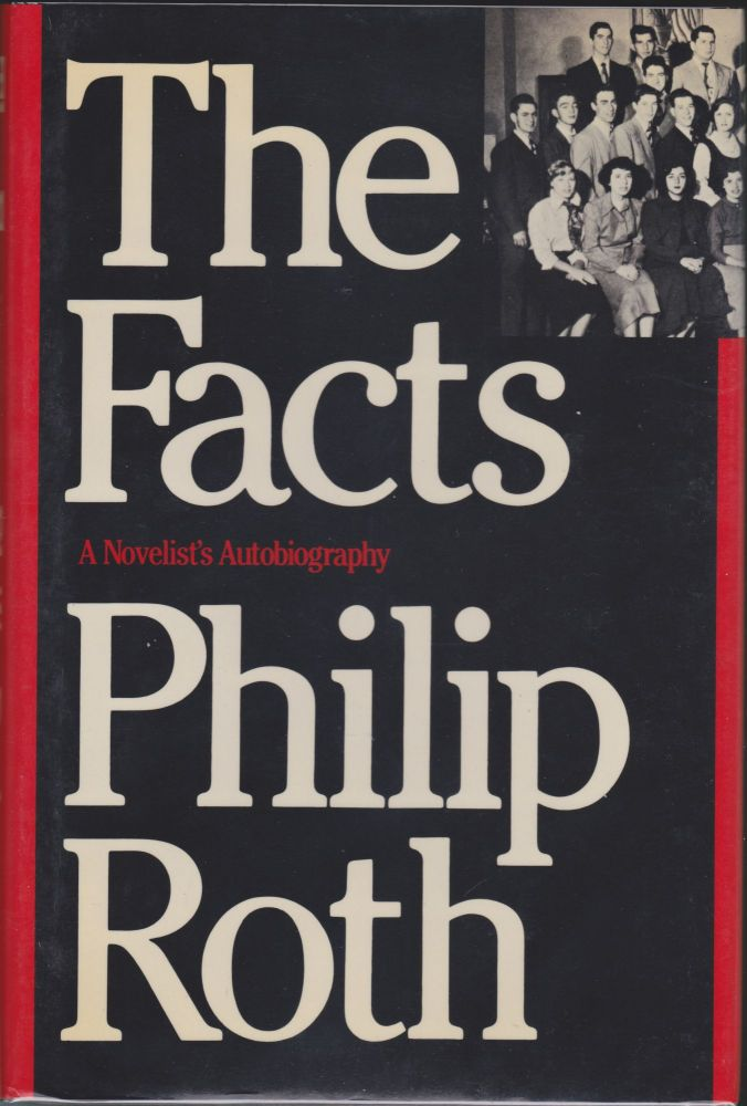The Facts, A Novelist's Autobiography. Philip Roth.