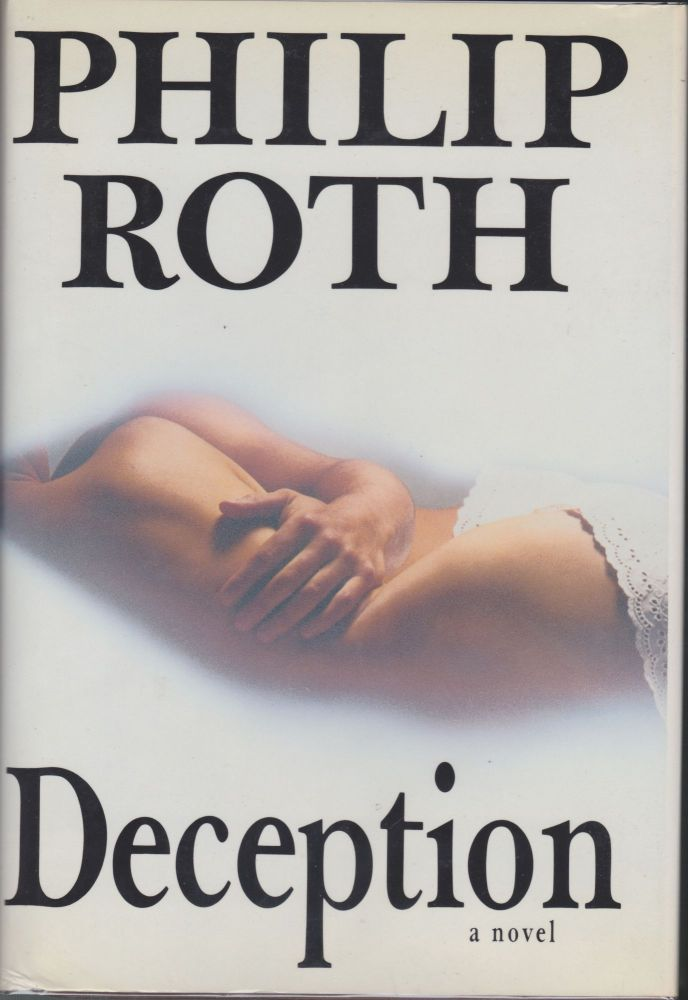 Deception, A Novel. Philip Roth.