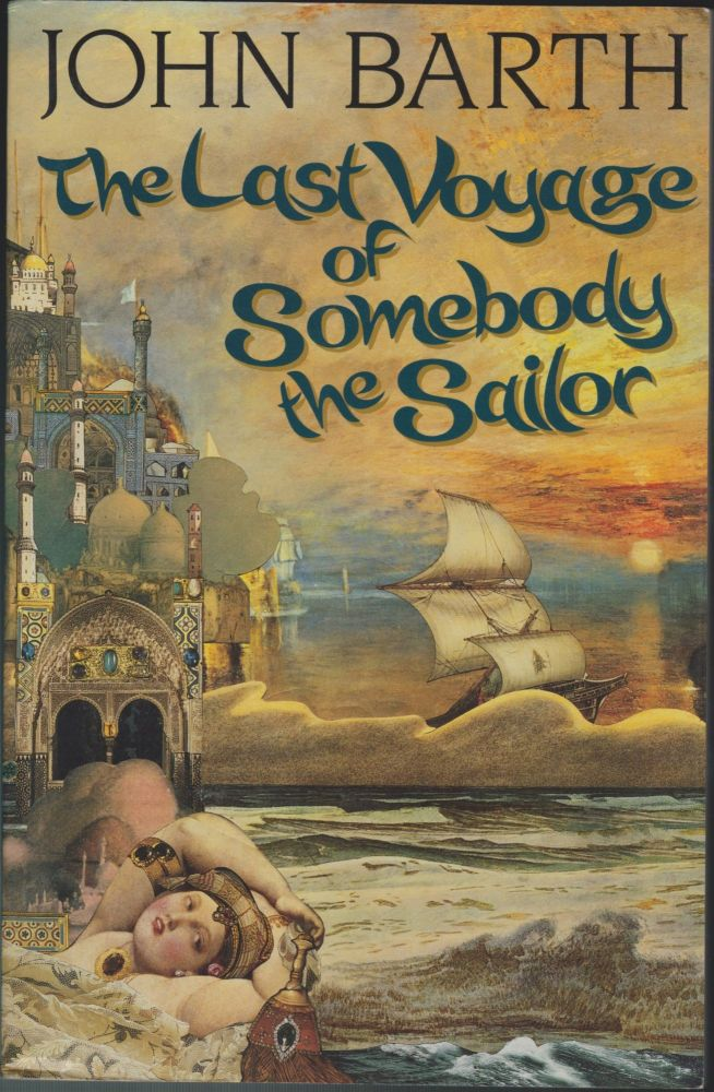 The Last Voyage Of Somebody The Sailor. John Barth.