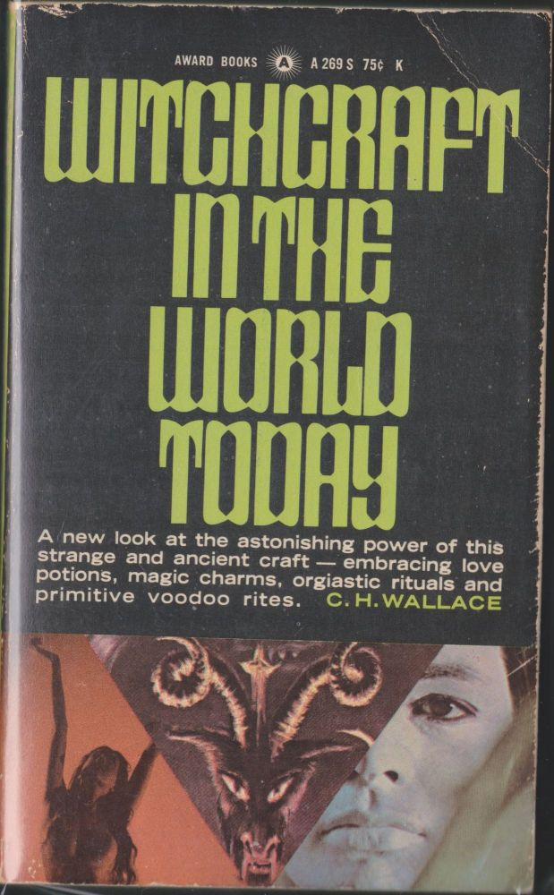 Witchcraft In The World Today. C. H. Wallace.